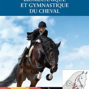 Biomécanique et Gymnastique du cheval – Jean Marie Denoix