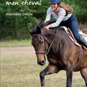 En intelligence avec mon cheval – Antoinette Delylle