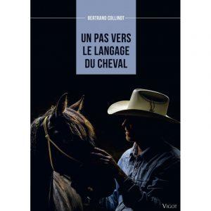 Un pas vers le langage du cheval – Bertrand Collinot